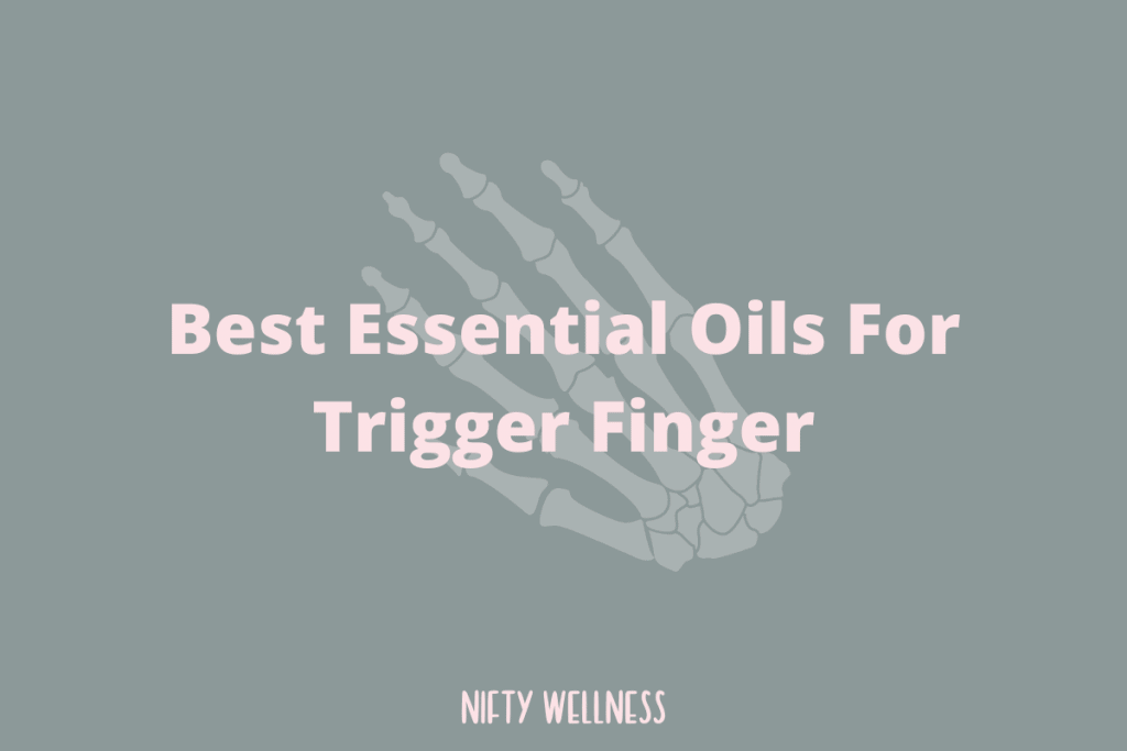 Best Essential Oils For Trigger Finger