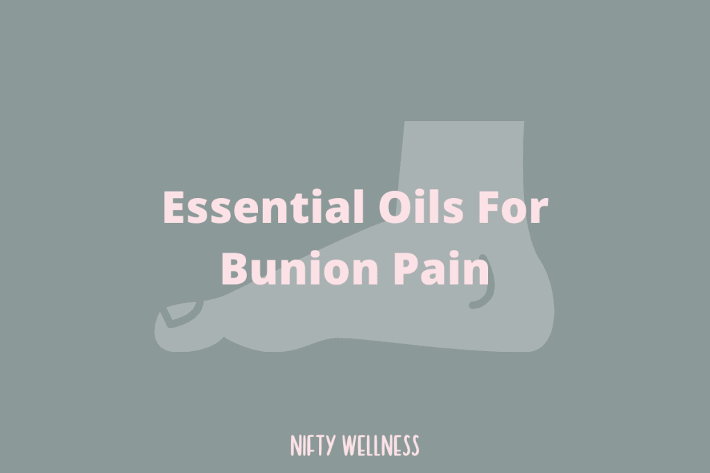 Essential Oils For Bunion Pain