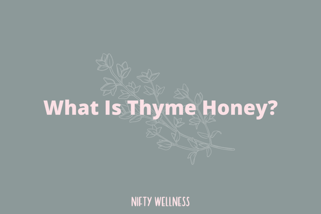 What Is Thyme Honey