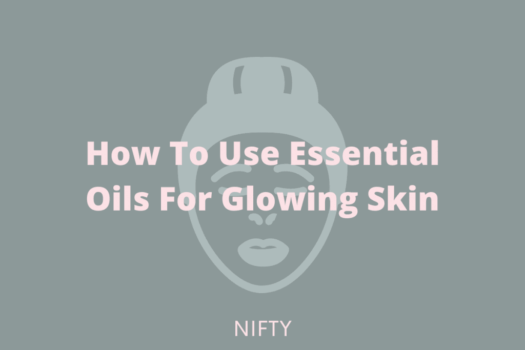 essential oils for glowing skin 2