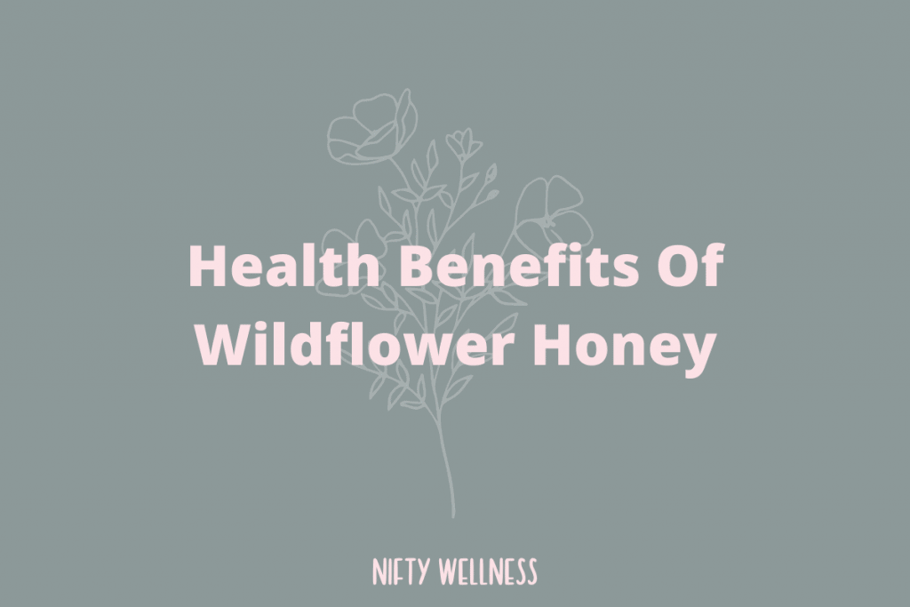 what are the benefits of wildflower honey