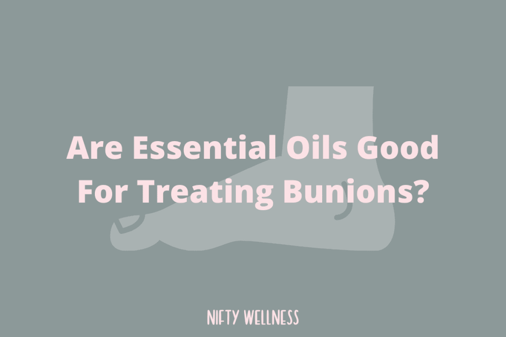 what essential oils are good for bunions